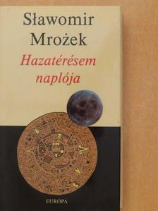 Slawomir Mrozek - Hazatérésem naplója [antikvár]