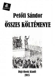 PETŐFI SÁNDOR - Összes költemények [eKönyv: epub, mobi]