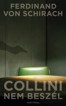 Ferdinand von Schirach - Collini nem beszél