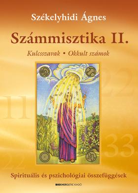 Székelyhidi Ágnes - SZÁMMISZTIKA II. - KULCSSZAVAK * OKKULT SZÁMOK