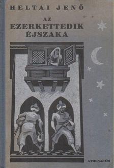 HELTAI JENŐ - Az ezerkettedik éjszaka [antikvár]
