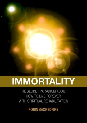 Sacredfire Robin - Immortality [eKönyv: epub, mobi]