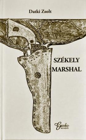 Datki Zsolt - Székely Marshal