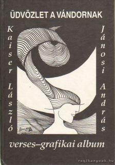 Kaiser László - Üdvözlet a vándornak [antikvár]