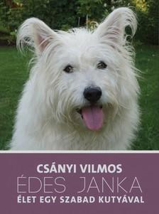 CSÁNYI VILMOS - Édes Janka - Élet egy szabad kutyával [eKönyv: epub, mobi]