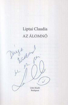 Liptai Claudia - Az álomnő (dedikált) [antikvár]