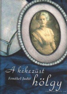 FENÁKEL JUDIT - A kékezüst hölgy [antikvár]