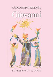 Giovannini Kornél - Giovanni - Egyszervolt Színpad