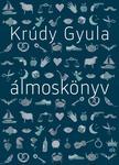KRÚDY GYULA - Álmoskönyv