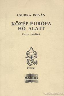 Csurka István - Közép-Európa hó alatt [antikvár]