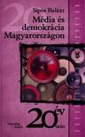 Sipos Balázs - Média és demokrácia Magyarországon. A politikai média jelenkortörténete [eKönyv: epub, mobi]