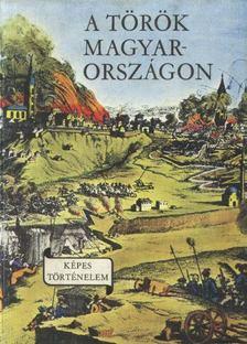 LENGYEL BALÁZS - A török Magyarországon [antikvár]