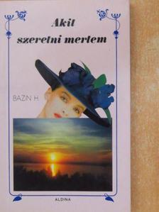Hervé Bazin - Akit szeretni mertem [antikvár]