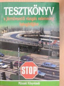 Duka Gyula - Tesztkönyv a járművezetői vizsgák valamennyi kategóriájára [antikvár]