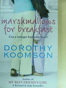 Dorothy Koomson - Marshmallows for breakfast [antikvár]