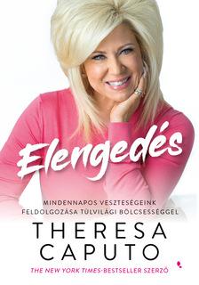 Theresa Caputo - Elengedés
