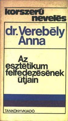 Ligetiné Dr. Verebély Anna - Az esztétikum felfedezésének útjain [antikvár]