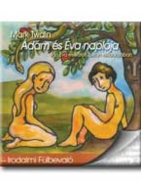 Mark Twain - ÁDÁM ÉS ÉVA NAPLÓJA - IRODALMI FÜLBEVALÓ - CD