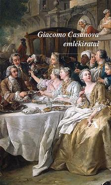 CASANOVA GIACOMO - Giacomo Casanova emlékiratai