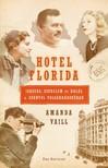 Amanda Vaill - Hotel Florida - Igazság, szerelem és halál a spanyol polgárháborúban [eKönyv: epub, mobi]