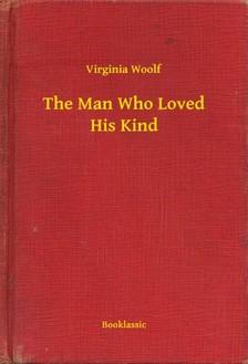 Virginia Woolf - The Man Who Loved His Kind [eKönyv: epub, mobi]