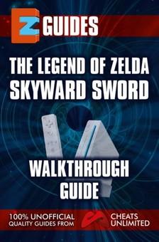 Mistress The Cheat - The Legend of Zelda Skyward Sword - Walkthrough Guide [eKönyv: epub, mobi]