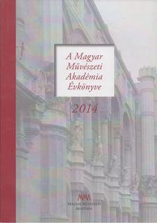 Cseresnyés Márk - A Magyar Művészeti Akadémia Évkönyve 2014 [antikvár]