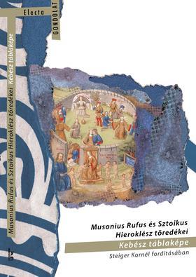 Steiger Kornél - Musonius Rufus és Sztoikus Hieroklész töredékei. Kebész táblaképe