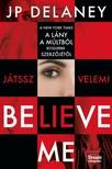 DELANEY, JP - Believe me - Játssz velem [eKönyv: epub, mobi]