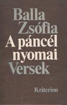 Balla Zsófia - A páncél nyomai [antikvár]