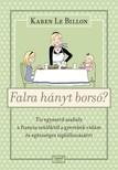 Karen Le Billon - Falra hányt borsó? - Tíz egyszerű szabály a francia szülőktől a gyerekek vidám és egészséges táplálkozásáért [eKönyv: epub, mobi]