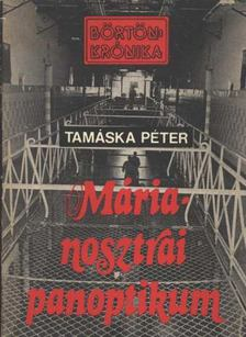Tamáska Péter - Márianosztrai panoptikum [antikvár]