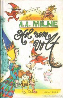 A. A. Milne - Holnemvolt [antikvár]
