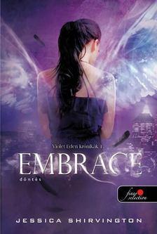 Jessica Shirvington - Embrace - Elhívás [antikvár]