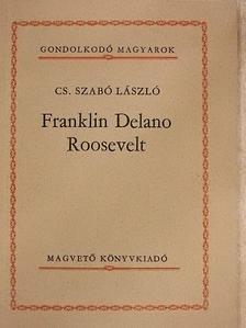 Cs. Szabó László - Franklin Delano Roosevelt [antikvár]