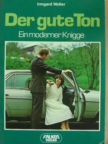 Irmgard Wolter - Der gute Ton [antikvár]