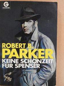 Robert B. Parker - Keine schonzeit für Spenser [antikvár]