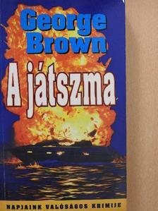 George Brown - A játszma [antikvár]