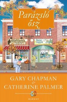 Gary Chapman - Catherine Palmer - Parázsló ősz