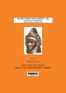 Szilárd Biernaczky - What do you think about an Afrocentric vision? [eKönyv: pdf]