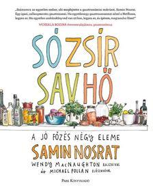 Nosrat, Samin - Só, zsír, sav, hő - A jó főzés négy eleme