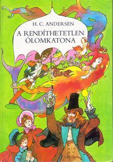 Hans Christian Andersen - A rendíthetetlen ólomkatona [antikvár]