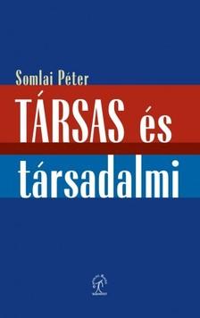 Somlai Péter - Társas és társadalmi. Válogatott tanulmányok  [eKönyv: epub, mobi]