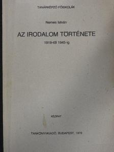 Nemes István - Az irodalom története 1919-től 1945-ig [antikvár]