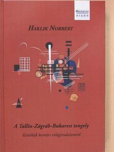 Haklik Norbert - A Tallin-Zágrád-Bukarest tengely [antikvár]