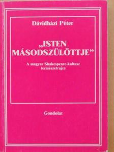 """Dávidházi Péter - """"Isten másodszülöttje"""" [antikvár]"""
