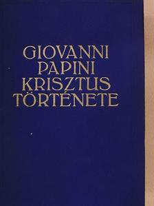 Giovanni Papini - Krisztus története [antikvár]
