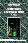 Fehér Krisztián - Játékprogram egy hétvége alatt! 2.rész