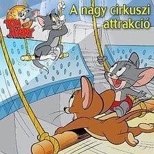 Tom és Jerry - A nagy cirkusz attrakció