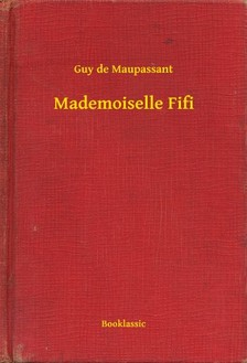 Guy de Maupassant - Mademoiselle Fifi [eKönyv: epub, mobi]